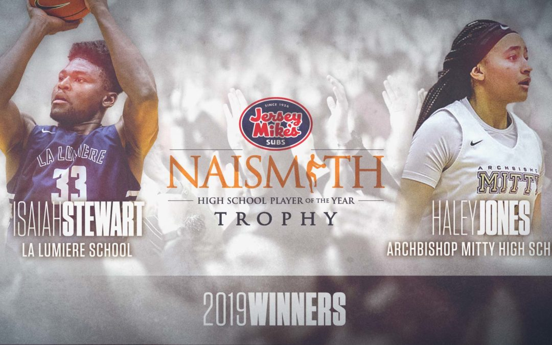 Haley Jones and Isaiah Stewart Win 2019 Jersey Mike's Naismith Trophy for High School Player of the Year